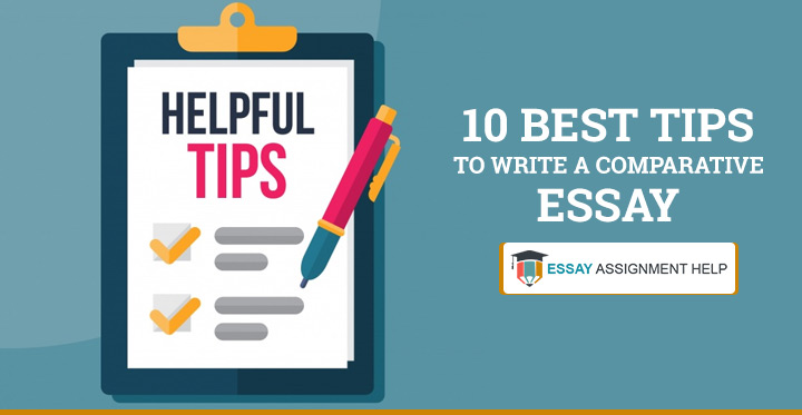 10 Best Tips to Write a Comparative Essay - Essayassignmenthelp.com.au