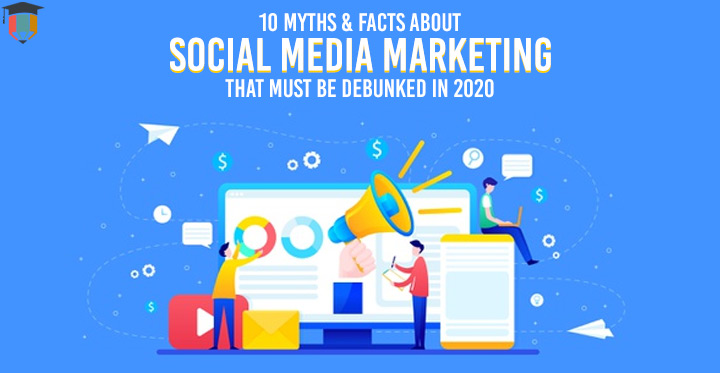 10 Myths & Facts about Social Media Marketing that Must be Debunked in 2020 - Essayassignmenthelp.com.au