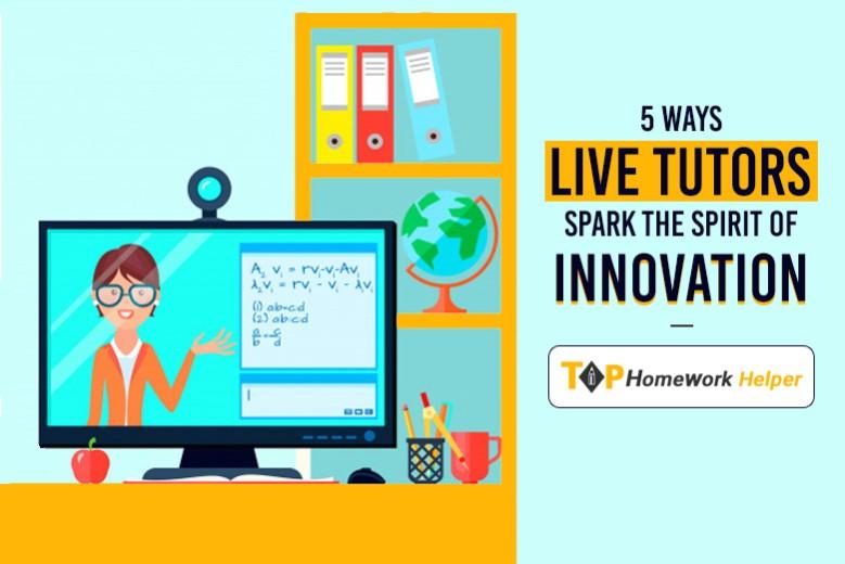 Ways live tutors spark the spirit of innovation