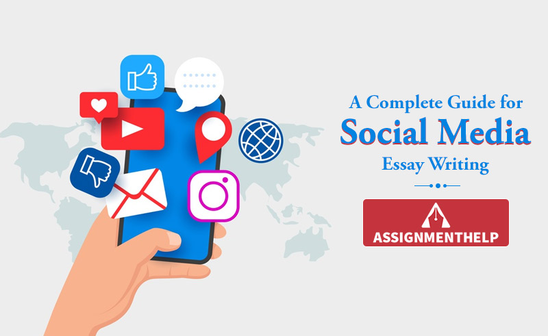 A Complete Guide for Social Media Essay Writing