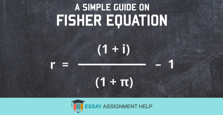All That You Need to Know about Fisher Equation - Essayassignmenthelp.com.au