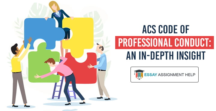 An In-depth Insight into ACS Code of Professional Conduct - Essayassignmenthelp.com.au