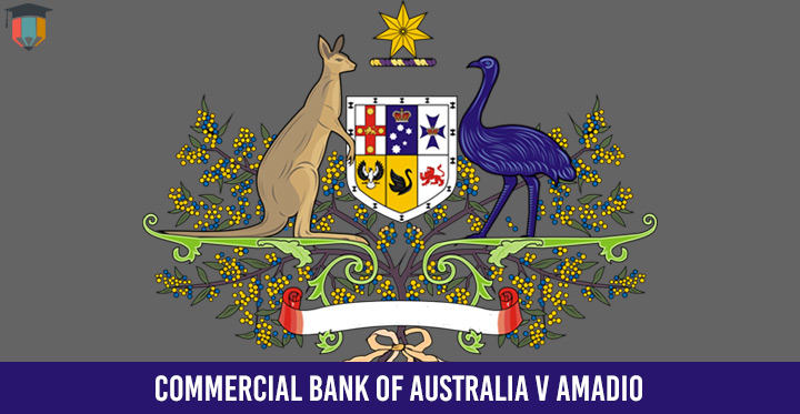 Case Study: Commercial Bank of Australia v Amadio