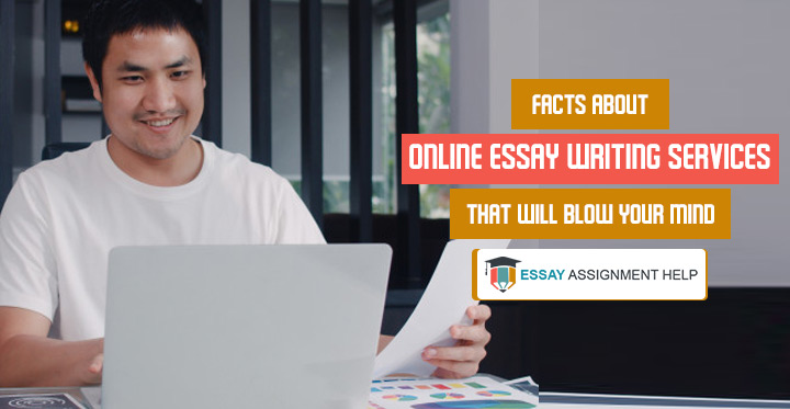7 Facts About Online Essay Writing Services That Will Blow Your Mind - Essayassignmenthelp.com.au