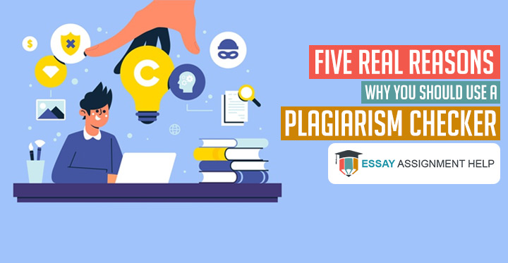5 Real Reasons Why You Should Use A Plagiarism Checker