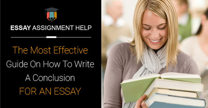 How To Write A Conclusion For An Essay - The Most Effective Guide - Essayassignmenthelp.com.au