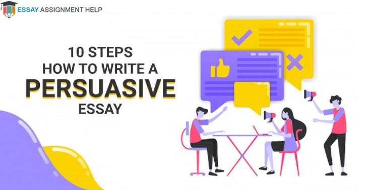 How to Write a Persuasive Essay in 10 Crucial Steps - Essayassignmenthelp.com.au