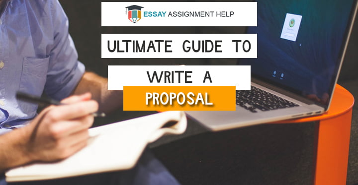 How To Write A Proposal: Ultimate Guide To Write A Business Proposal - Essayassignmenthelp.com.au