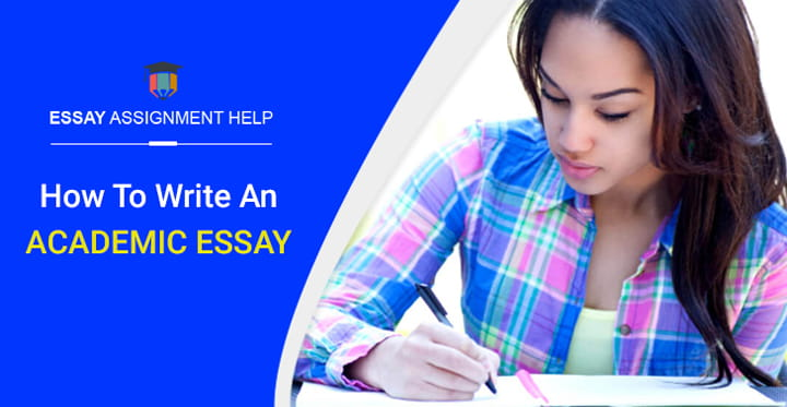 How To Write An Academic Essay - Student's Guide - Essayassignmenthelp.com.au