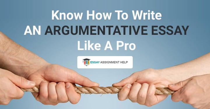 How To Write An Argumentative Essay Like A Pro - Essayassignmenthelp.com.au