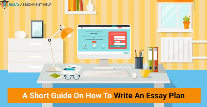 How To Write An Essay Plan - A Complete Idea - Essayassignmenthelp.com.au