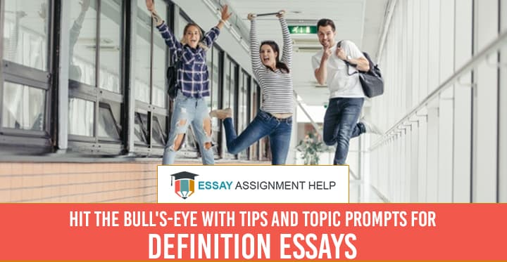 How To Write Definition Essay - Foolproof Tips And Topic Prompts - Essayassignmenthelp.com.au