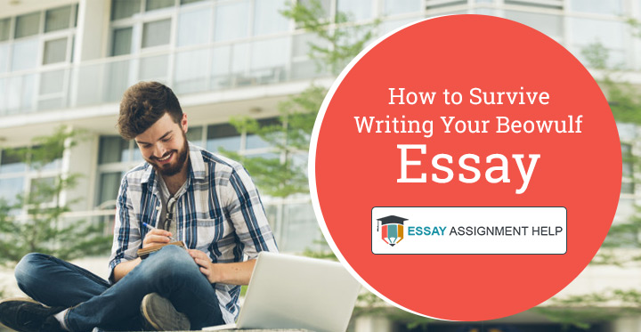 How to Survive Writing Your Beowulf Essay - Essayassignmenthelp.com.au