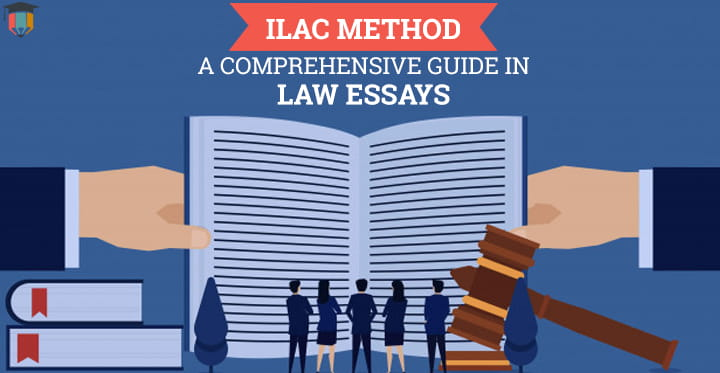 ILAC Method - A Comprehensive Guide In Law Essays - Essayassignmenthelp.com.au