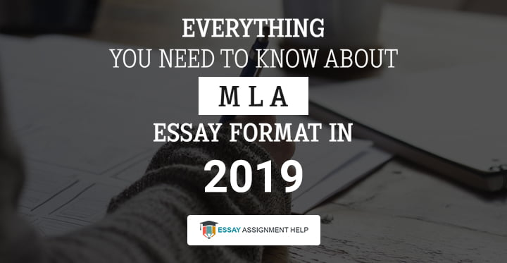 MLA Essay Format In 2019: Everything You Need To Know - Essayassignmenthelp.com.au