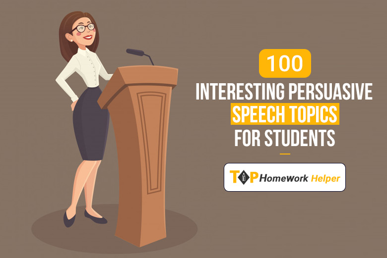 100+ Interesting Persuasive Speech Topics