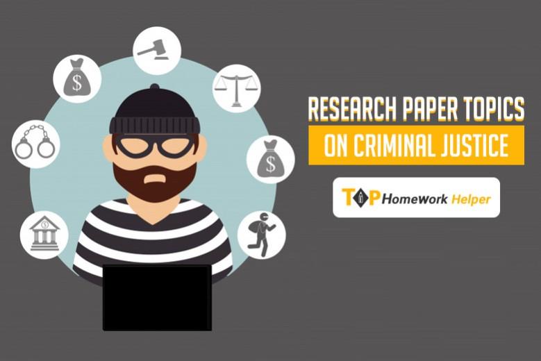 Criminal Justice Research Paper Topics