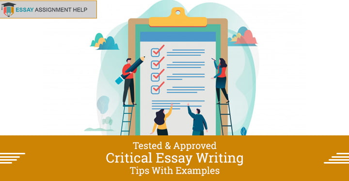 Tested and Approved Critical Essay Writing Tips with Examples - Essayassignmenthelp.com.au