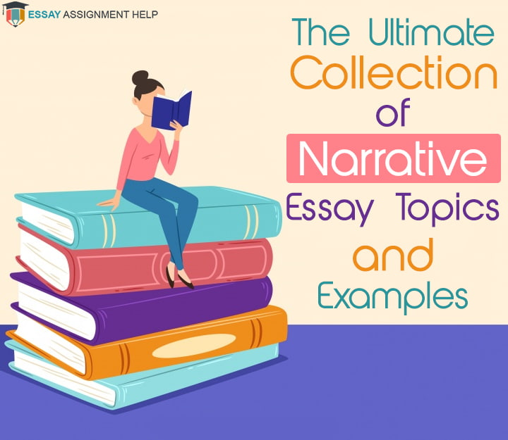 Top-Notch Narrative Essay Topics for a Brilliant Paper - Essayassignmenthelp.com.au