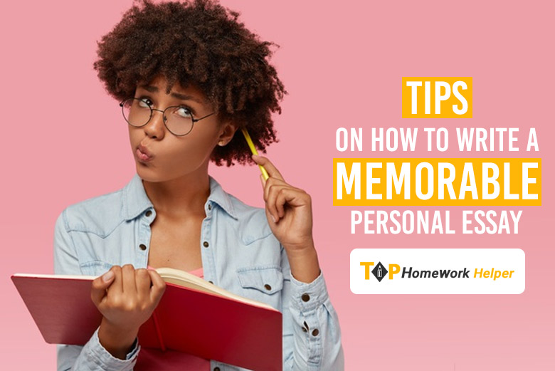 How to Write A Memorable Personal Essay