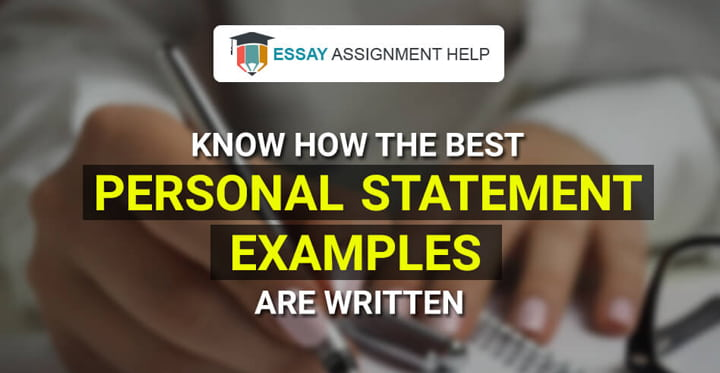Wondering How The Best Personal Statement Examples Are Written? Here's How - Essayassignmenthelp.com.au