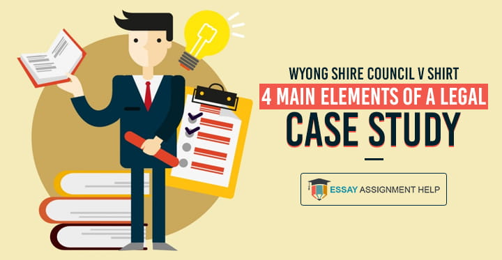 Wyong Shire Council V Shirt: 4 Elements of a Legal Case Study - Essayassignmenthelp.com.au